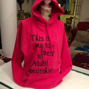 Too tired to adult sweatshirt